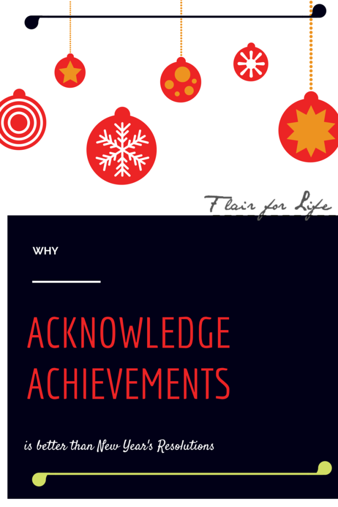 acknowledge achievements, #blog #wordpress #flairforlife #newyear #resolutions #2015